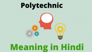 Read more about the article Polytechnic Meaning in Hindi